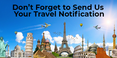 Don't for get to send us your travel notification